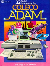 32 BASIC Programs for the Coleco ADAM by Tom Rugg & Phil Feldman